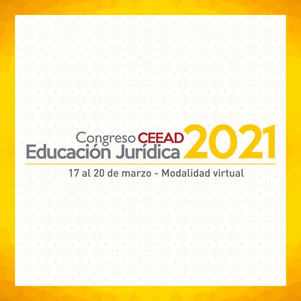 Congreso CEEAD 2021: Divulgación de la cultura jurídica desde una experiencia colectiva.