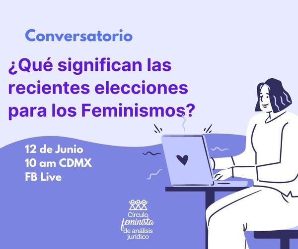 ¿Qué significan las recientes elecciones para los feminismos?